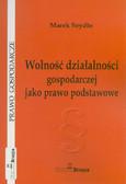 Szydło Marek - Wolność działalności gospodarczej jako prawo podstawowe