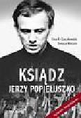 Czaczkowska Ewa K., Wiścicki Tomasz - Ksiądz Jerzy Popiełuszko