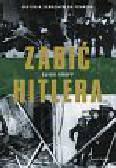 Knopp Guido - Zabić Hitlera