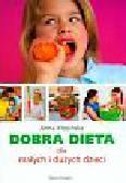 Kłosińska Anna - Dobra dieta dla małych i dużych dzieci