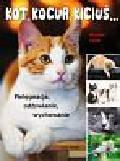 Seidl Denise - Kot, kocur, kiciuś…. Pielęgnacja, odżywianie, wychowanie