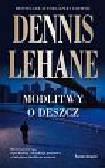 Lehane Dennis - Modlitwy o deszcz