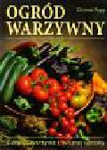 Rupp Christel - Ogród warzywny. Zdrowe warzywa z własnej uprawy