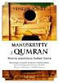 Jones Vendyl - Manuskrypty z Qumran. Historia prawdziwego Indiany Jonesa