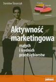 Ślusarczyk Stanisław - Aktywność marketingowa małych i średnich przedsiębiorstw