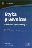 Izdebski Hubert, Skuczyński Paweł - Etyka prawnicza. Stanowiska i perspektywy 2