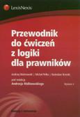 Malinowski Andrzej, Pełka Michał, Brzeski Radosław - Przewodnik do ćwiczeń z logiki dla prawników