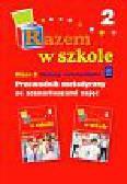 Rączyńska Dorota, Oziemblewska Beata, Kalińska Agata - Razem w szkole klasa 3 część 2. Przewodnik metodyczny ze scenariuszami zajęć