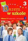 Brzózka Jolanta, Glinka Katarzyna, Harmak Katarzyna - Razem w szkole 3 Podręcznik z ćwiczeniami Część 3. edukacja wczesnoszkolna