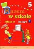 Brzózka Jolanta, Glinka Katarzyna, Harmak Katarzyna - Razem w szkole 3 Zeszyt Część 5. edukacja wczesnoszkolna