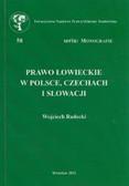 Radecki Wojciech - Prawo łowieckie w Polsce, Czechach i Słowacji. Studium prawnoporównawcze