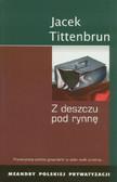 Tittenburn Jacek - Z deszczu pod rynnę. Meandry polskiej prywatyzacji. Tom 4