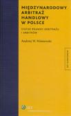 Wiśniewski Andrzej W. - Międzynarodowy arbitraż handlowy w Polsce. Status prawny arbitrażu i arbitrów