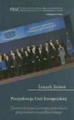 Jesień Leszek - Prezydencja Unii Europejskiej. Zinstytucjonalizowana procedura przywództwa politycznego