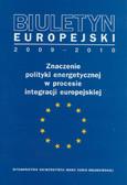 Gawlikowska-Fyk Aleksandra - Biuletyn Europejski 2009-2010. Znaczenie polityki energetycznej w procesie integracji europejskiej