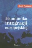 Piszewski Jacek - Ekonomika integracji europejskiej