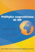 red. Czechowska Lucyna, red. Bierowiec Magdalena - Polityka zagraniczna III RP. 20 lat po przełomie. Tom 2: Stosunki polityczne i gospodarcze