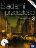 Roszak Stanisław, Łaszkiewicz Anna - Śladami przeszłości 3 Historia Podręcznik z płytą CD. Gimnazjum