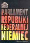 Isensee J., Kirchhof P. (red.) - Parlament Republiki Federalnej Niemiec