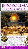 Praca zbiorowa - Jerozolima i Ziemia Święta DK III. Ten przewodnik pokazuje to co inne tylko opisują