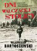 Bartoszewski Władysław - Dni walczącej Stolicy. Kronika Powstania Warszawskiego