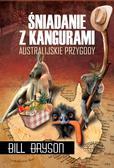 Bryson Bill - Śniadanie z kangurami. Australijskie przygody