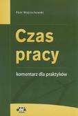 Wojciechowski Piotr - Czas pracy Komentarz dla praktyków