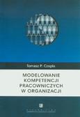 Czapla Tomasz P. - Modelowanie kompetencji pracowniczych w organizacji
