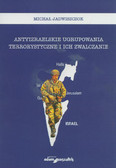 Jadwiszczok Michał - Antyizraelskie ugrupowania terrorystyczne i ich zwalczanie