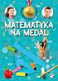 Mańko Mirosław - Matematyka na medal 7 lat Zbiór zadań matematycznych. Szkoła podstawowa