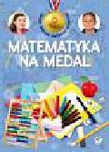 Mańko Mirosław - Matematyka na medal 6 lat Zbiór zadań. .
