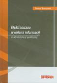 Burczyński Tomasz - Elektroniczna wymiana informacji w administracji publicznej