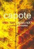 Capote Truman - Harfa traw drzewo nocy i inne opowiadania