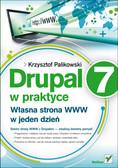Krzysztof Palikowski - Drupal 7 w praktyce. Własna strona WWW w jeden dzień