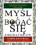 Hill Napoleon - Myśl i bogać się Książka ćwiczeń