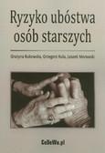 Bukowska Grażyna, Kula Grzegorz, Morawski Leszek - Ryzyko ubóstwa osób starszych