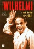 Rychcik Marcin - Roman Wilhelmi I tak będę wielki
