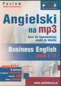 Guzik Dorota, Bruska Joanna - Angielski na mp3 Business English część 1 i 2. Kurs do samodzielnej nauki ze słuchu, poziom średnio zaawansowany