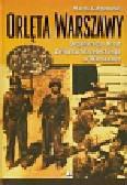 Gałęzowski Marek - Orlęta Warszawy Organizacja Orląt Związku Strzeleckiego w Warszawie