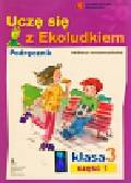 Kitlińska-Pięta Halina, Orzechowska Zenona, Stępień Magdalena - Uczę się z Ekoludkiem 3 podręcznik część 1. Szkoła podstawowa
