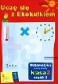 Tolak Iwona, Orzechowska Margaryta - Uczę się z Ekoludkiem 2 matematyka karty pracy część 3. Szkoła podstawowa