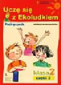 Kitlińska-Pięta Halina, Orzechowska Zenona, Stępień Magdalena - Uczę się z Ekoludkiem 2 podręcznik część 2. Szkoła podstawowa