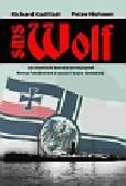 Guilliatt Richard, Hohnen Peter - SMS Wolf Jak niemiecki korsarz terroryzował Morza Południowe w czasie I wojny światowej