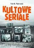 Piotrowski Piotr K. - Kultowe seriale