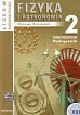 Brzezowski Sławomir - Fizyka i astronomia 2 Podręcznik Zakres rozszerzony. Liceum ogólnokształcące