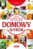 Fiedoruk Andrzej - Domowy wyrób. Nalewki, wódki, miody, krupniki, piwa