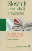Kwiatkowska Halina - Słownik terminologii prawniczej włosko-polski polsko-włoski
