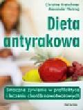 Kretschmer Christine, Herzog Alexander - Dieta antyrakowa Smaczne żywienie w profilaktyce i leczeniu chorób nowotworowych