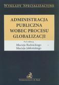red. Rudnicki Maciej, red. Jabłoński Maciej - Administracja publiczna wobec procesu globalizacji