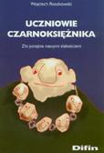 Roszkowski Wojciech - Uczniowie czarnoksiężnika. Zło potężne naszymi słabościami